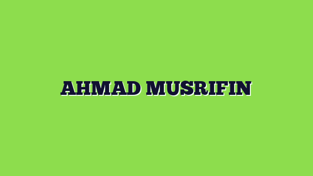 AHMAD MUSRIFIN