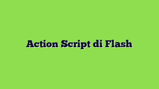 Action Script di Flash