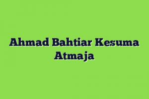 Ahmad Bahtiar Kesuma Atmaja