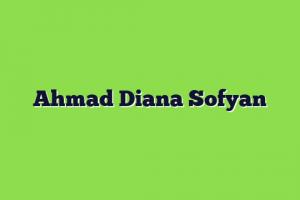Ahmad Diana Sofyan
