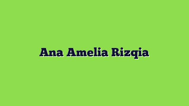 Ana Amelia Rizqia