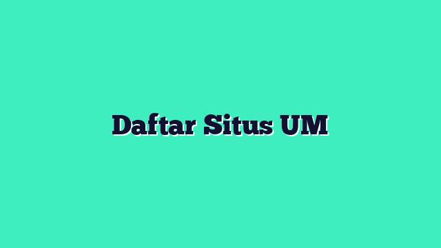 Daftar Situs UM
