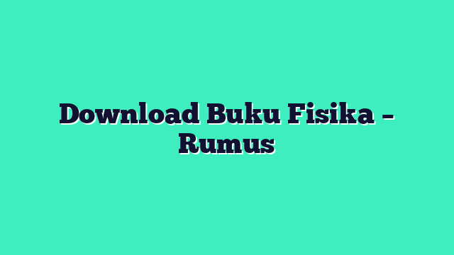 Download Buku Fisika – Rumus