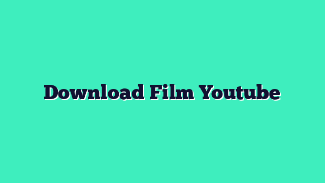Download Film Youtube