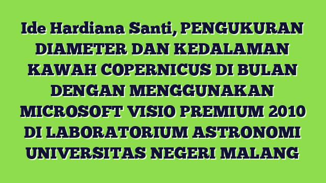Ide Hardiana Santi, PENGUKURAN DIAMETER DAN KEDALAMAN KAWAH COPERNICUS DI BULAN DENGAN MENGGUNAKAN MICROSOFT VISIO PREMIUM 2010 DI LABORATORIUM ASTRONOMI UNIVERSITAS NEGERI MALANG