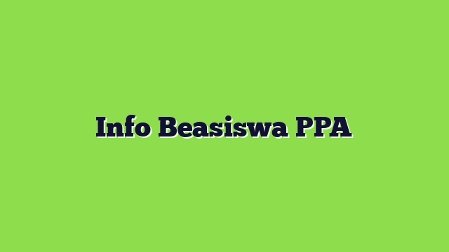 Info Beasiswa PPA