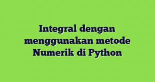 Integral dengan menggunakan metode Numerik di Python
