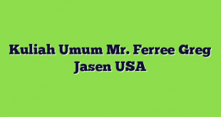 Kuliah Umum Mr. Ferree Greg Jasen USA