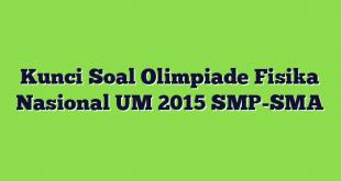 Kunci Soal Olimpiade Fisika Nasional UM 2015 SMP-SMA