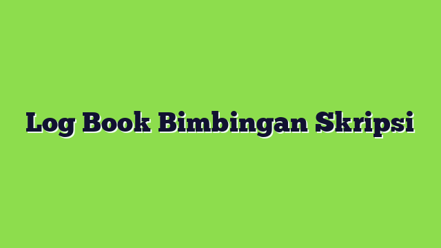 Log Book Bimbingan Skripsi