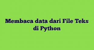 Membaca data dari File Teks di Python