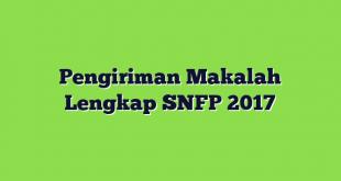 Pengiriman Makalah Lengkap SNFP 2017