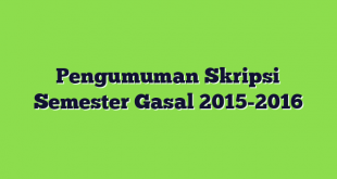 Pengumuman Skripsi Semester Gasal 2015-2016