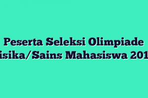 Peserta Seleksi Olimpiade Fisika/Sains Mahasiswa 2012