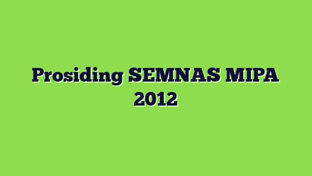 Prosiding SEMNAS MIPA 2012