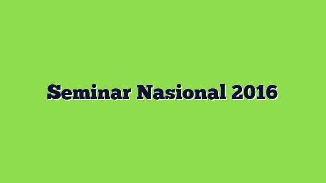 Seminar Nasional 2016