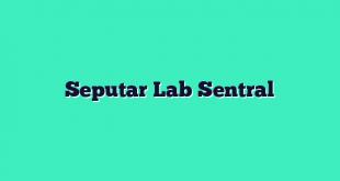Seputar Lab Sentral