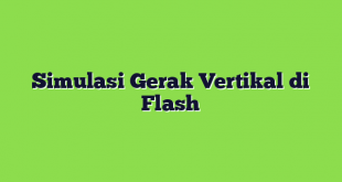 Simulasi Gerak Vertikal di Flash