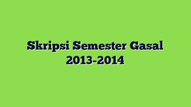Skripsi Semester Gasal 2013-2014