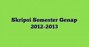Skripsi Semester Genap 2012-2013