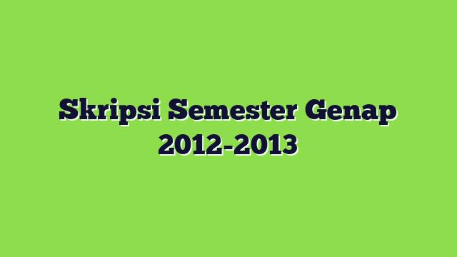 Skripsi Semester Genap 2012 2013 Fisika Fmipa Um