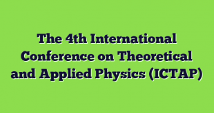 The 4th International Conference on Theoretical and Applied Physics (ICTAP)