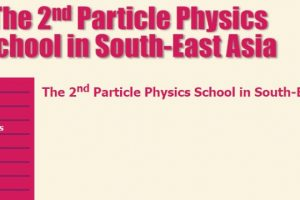 The 2nd Particle Physics School in South-East Asia