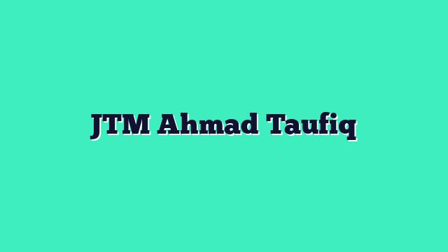 JTM Ahmad Taufiq