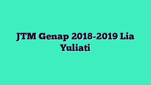 JTM Genap 2018-2019 Lia Yuliati