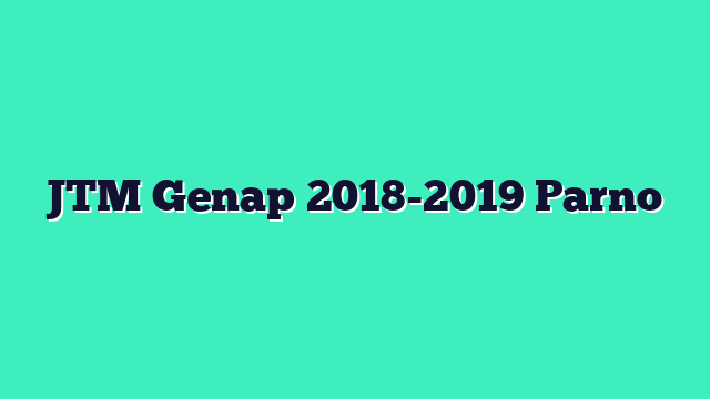 JTM Genap 2018-2019 Parno