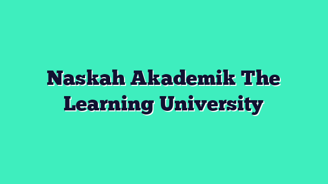 Naskah Akademik The Learning University