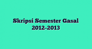Skripsi Semester Gasal 2012-2013