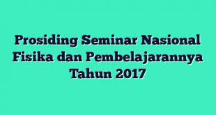 Prosiding Seminar Nasional Fisika dan Pembelajarannya Tahun 2017