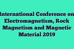 International Conference on Electromagnetism, Rock Magnetism and Magnetic Material 2019