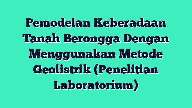 Pemodelan Keberadaan Tanah Berongga Dengan Menggunakan Metode Geolistrik (Penelitian Laboratorium)