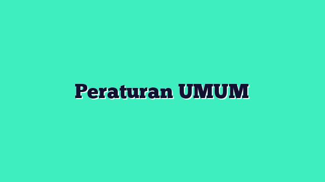 Peraturan UMUM