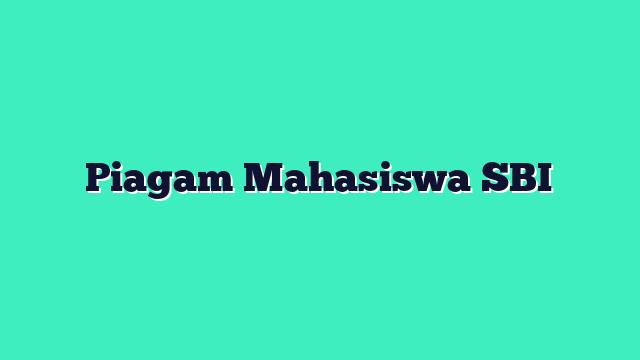 Piagam Mahasiswa SBI