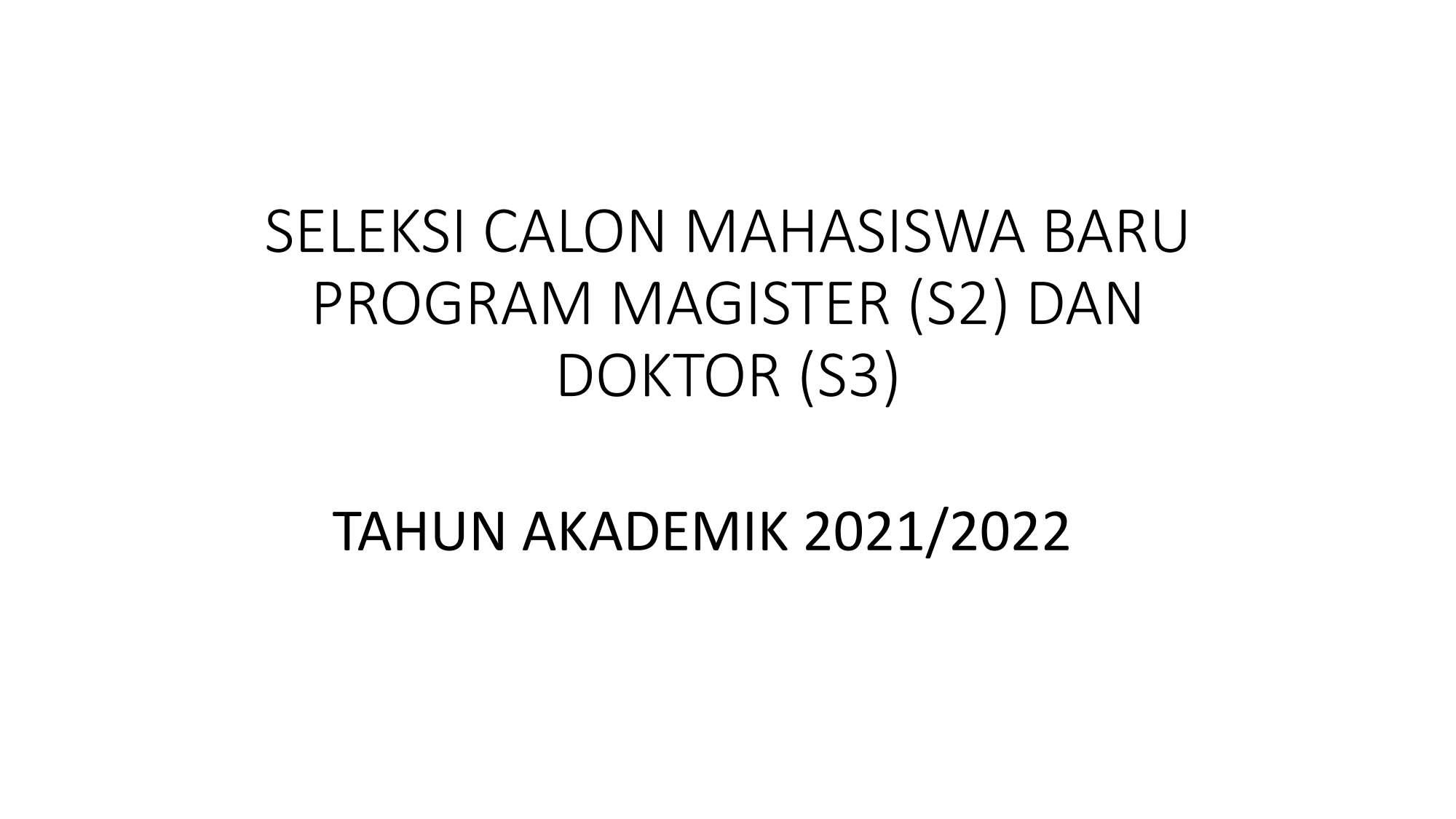 SELEKSI CALON MAHASISWA BARU PROGRAM MAGISTER DOKTOR 2021