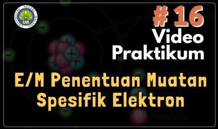 Fisika Modern E-M Penentuan Muatan Spesifik Elektron