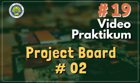 Video Praktikum Project Board 2