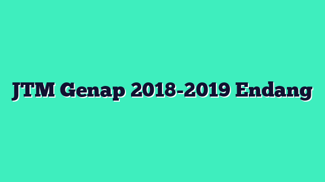 JTM Genap 2018-2019 Endang