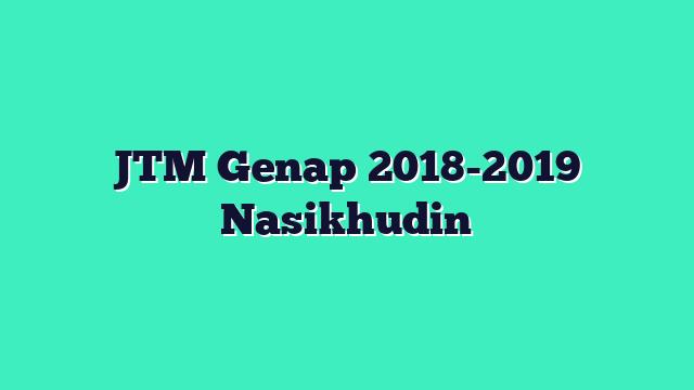 JTM Genap 2018-2019 Nasikhudin